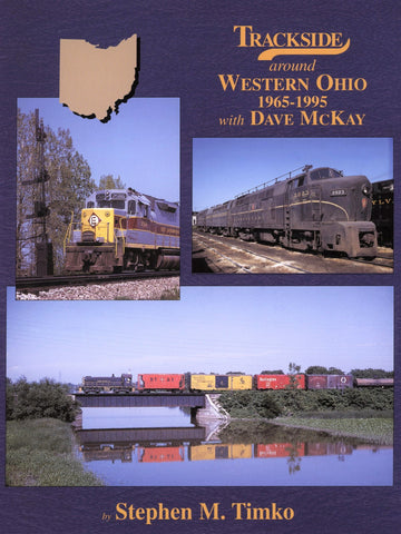 Trackside around Western Ohio 1965-1995 with Dave McKay (Trk #74)