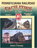 Pennsylvania Railroad Facilities In Color Volume 3: Philadelphia Division
