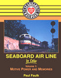 Seaboard Air Line In Color Volume 1: Motive Power and Memories