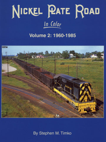 Nickel Plate Road  In Color Volume 2: 1960-1985