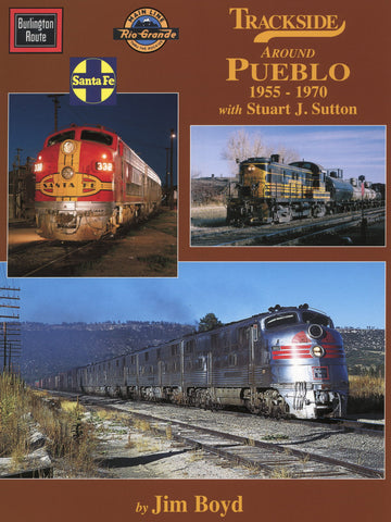 Trackside around Pueblo 1955-1970 (Trk #80)