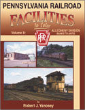 Pennsylvania Railroad Facilities In Color Volume 8: Allegheny Division Banks to Antis