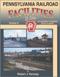 Pennsylvania Railroad Facilities In Color Volume 9: Allegheny Div. Antis To Derry