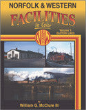 Norfolk & Western Facilities In Color Volume 1: Eastern Lines