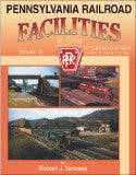Pennsylvania Railroad Facilities In Color Volume 10: Pittsburgh Division Derry to Penn Station