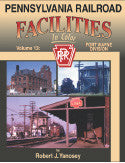 Pennsylvania Railroad Facilities In Color Vol. 13: Fort Wayne Division
