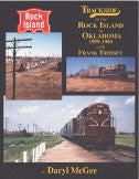 Trackside on the Rock Island in Oklahoma 1958-1980 with Frank Tribbey (Trk #94)