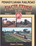 Pennsylvania Railroad Facilities In Color Volume 17: Chicago Division