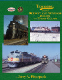 Trackside around Detroit and Windsor 1943-1976 with Emery Gulash (Trk #95)