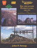 Trackside around Southeastern Pennsylvania 1965-1975 with John P. Stroup and William Tilden (Trk #99)