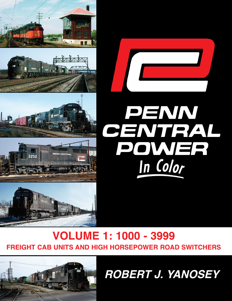 Penn Central Power In Color Volume 1: 1000-3999 Freight Cab Units and High Horsepower Roadswitchers