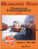 Milwaukee Road Through Passenger Service In Color Volume 1: 1941-1965