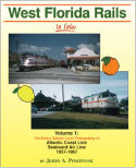 West Florida Rails In Color Volume 1: The Emery Gulash Color Photography of ACL & SAL 1957-1967