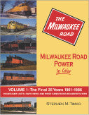 Milwaukee Road Power In Color Volume 1: The Final 25 Years 1961-1986