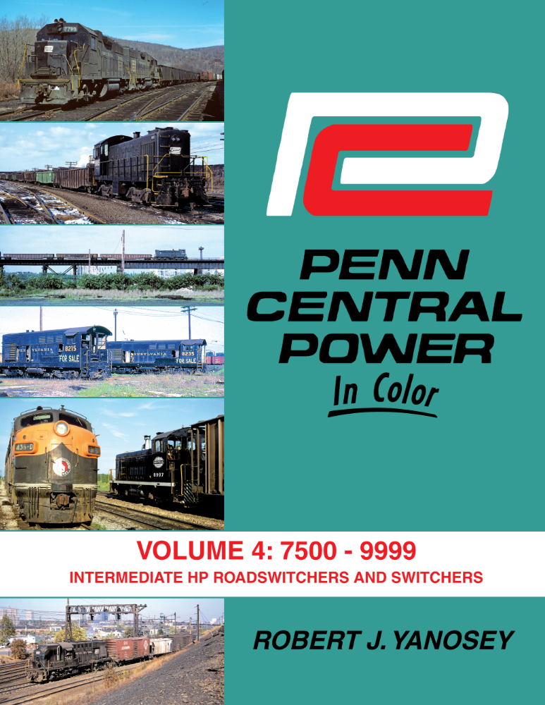 Penn Central Power In Color Volume 4: 7500-9999