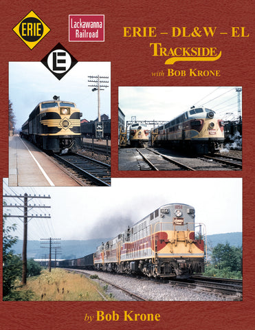 Erie - DL&W - EL Trackside with Bob Krone<br><i><small>Available February 1, 2017</small></i>