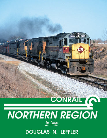 Conrail Northern Region In Color<br><i><small>Available February 1, 2017</small></i>