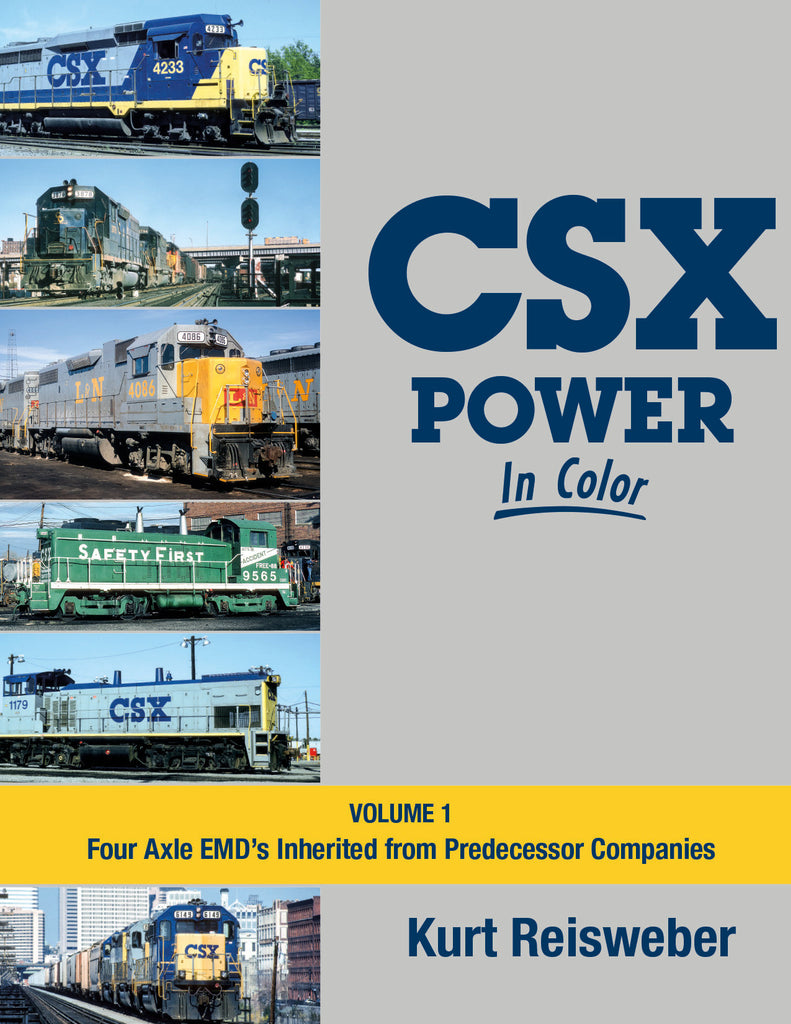 CSX Power In Color Volume 1: Four Axle EMD's Inherited from Predecessor Companies<br><i><small>Available March 1, 2017</small></i>