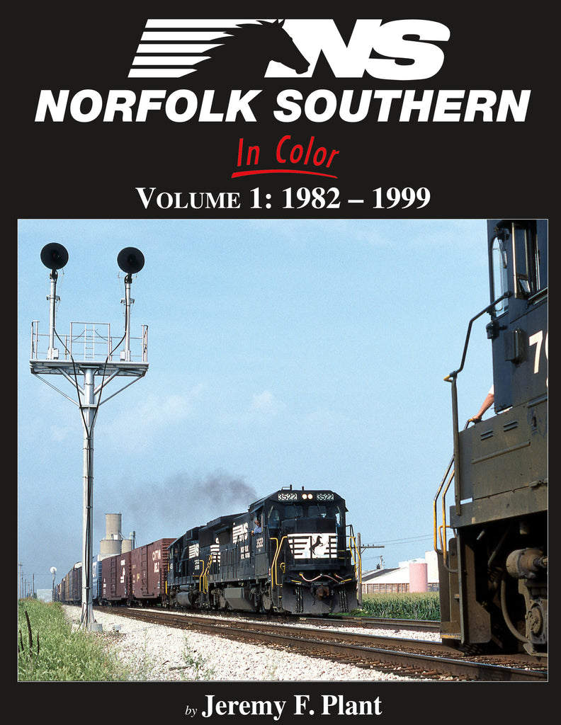 Norfolk Southern In Color: Volume 1: 1982-1999<br><i><small>Available April 1, 2017</small></i>