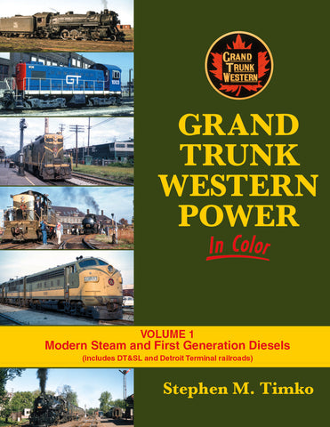 Grand Trunk Western Power In Color Volume 1: Modern Steam and First Generation Diesels<br><i><small>Available May 1, 2017</small></i>