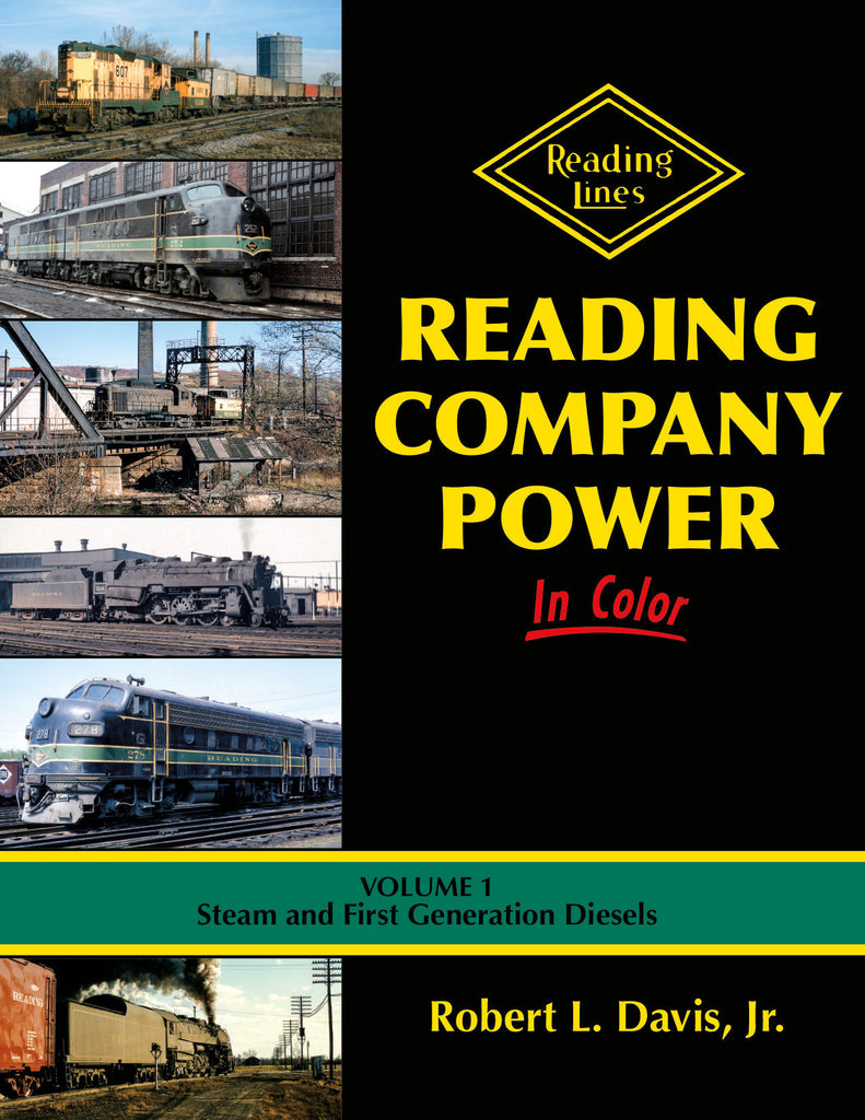 Reading Company Power In Color Volume 1: Steam and First Generation Diesels<br><i><small>Available May 1, 2017</small></i>