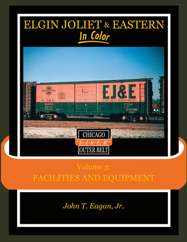 Elgin Joliet & Eastern In Color Volume 3: Facilities and Equipment<br><i><small>Available June 1, 2017</small></i>