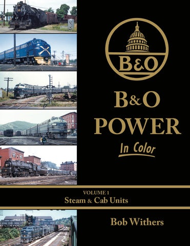 B&O Power In Color Volume 1: Steam & Cab Units<br><i><small>Available July 1, 2017</small></i>