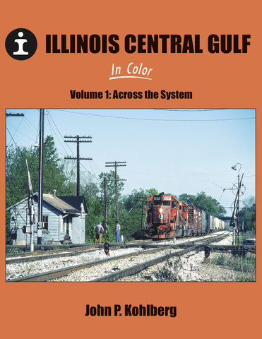 Illinois Central Gulf Volume 1: Across the System<br><i><small>Available July 1, 2017</small></i>