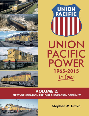Union Pacific Power 1965-2015 In Color Volume 2: First-Generation Freight and Passenger Units<br><i><small>Available September 1, 2017</small></i>