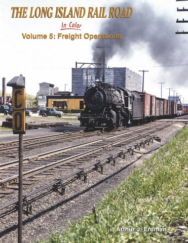 Long Island Rail Road In Color Volume 5: Freight Operations<br><i><small>Available September 1, 2017</small></i>
