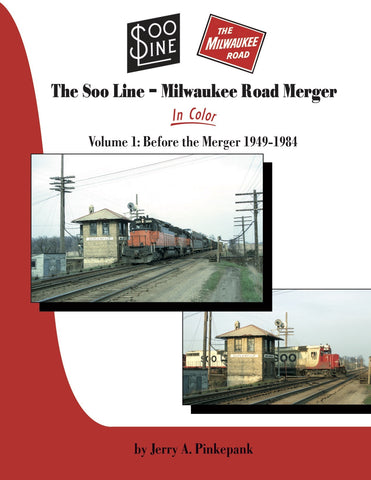 The Soo Line-Milwaukee Road Merger In Color Volume 1: Before the Merger 1949-1984<br><i><small>Available September 1, 2017</small></i>