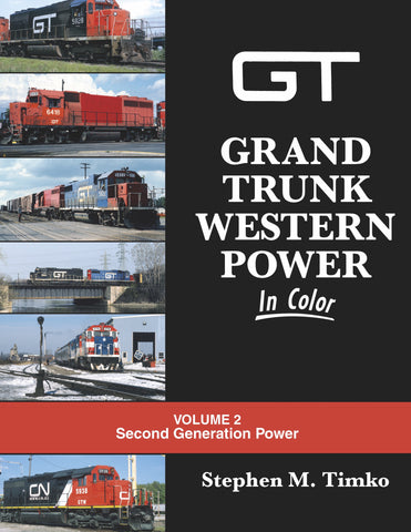 Grand Trunk Western Power In Color Volume 2: Second Generation Power<br><i><small>Available October 1, 2017</small></i>