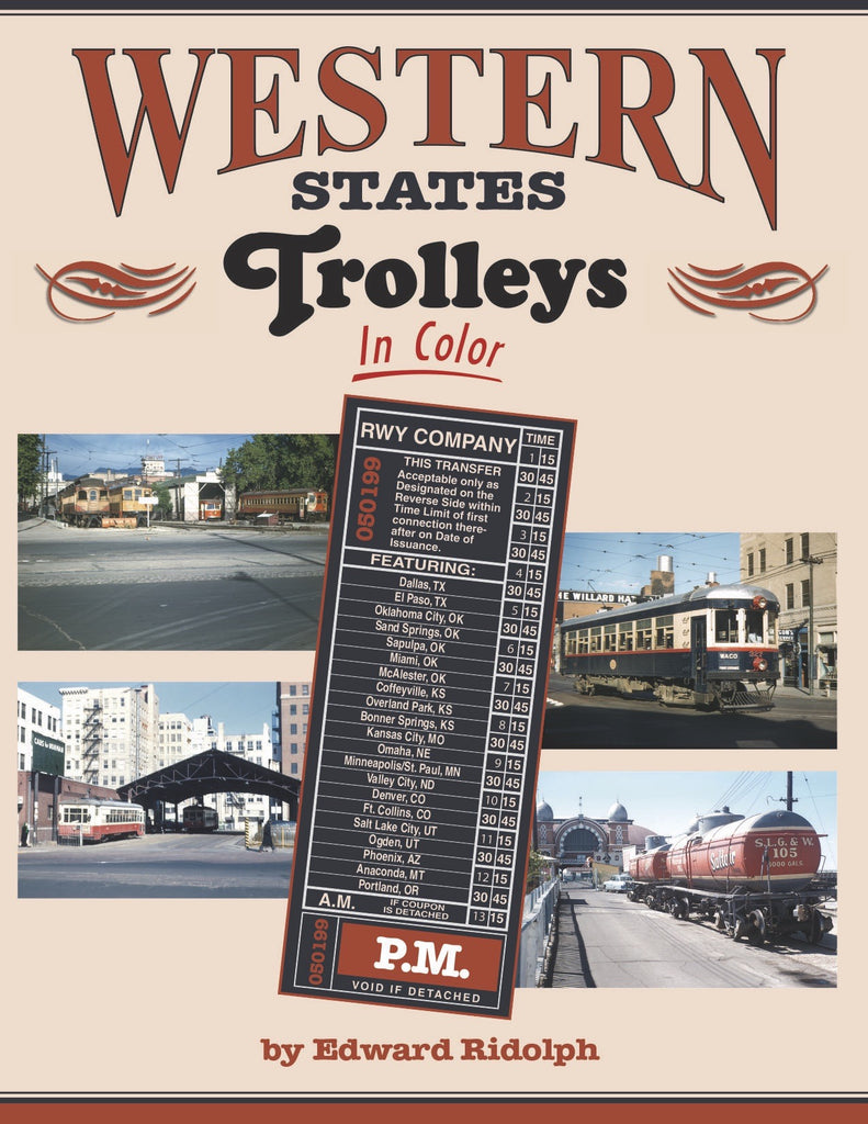 Western States Trolleys In Color<br><i><small>Available November 1, 2017</small></i><br><i><font color=3C8D0D>Holiday Release!</i></font>