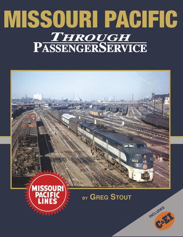 Missouri Pacific Through Passenger Service In Color<br><i><small>Available November 1, 2017</small></i><br><i><font color=3C8D0D>Holiday Release!</i></font>