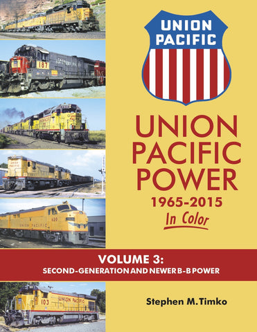 Union Pacific Power 1965-2015 In Color Volume 3: Second Generation and Newer B-B Power<br><i><small>Available November 15, 2017</small></i>