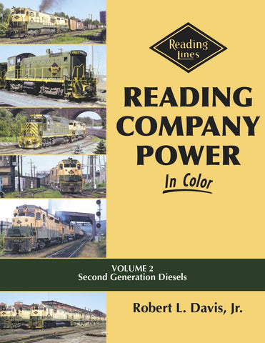 Reading Company Power In Color Volume 2: Second Generation Diesels<br><i><small>Available November 15, 2017</small></i><br><i><font color=3C8D0D>Holiday Release!</i></font>