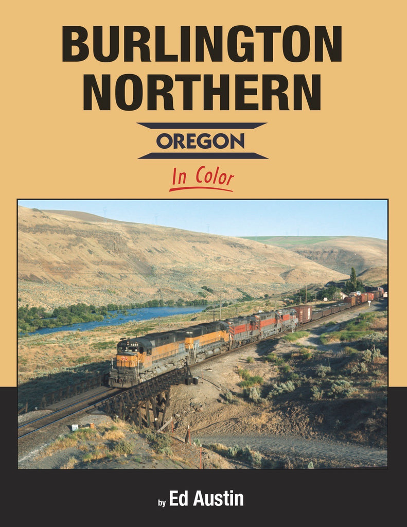 Burlington Northern - Oregon In Color<br><i><small>Available February 1, 2018</small></i>