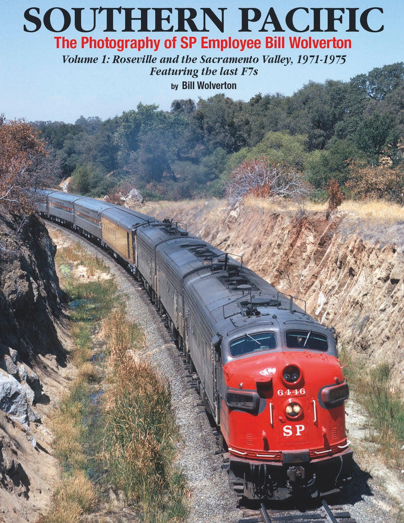 Southern Pacific: The Photography of SP Employee Bill Wolverton Volume 1<br><i><small>Available March 1, 2018</small></i>