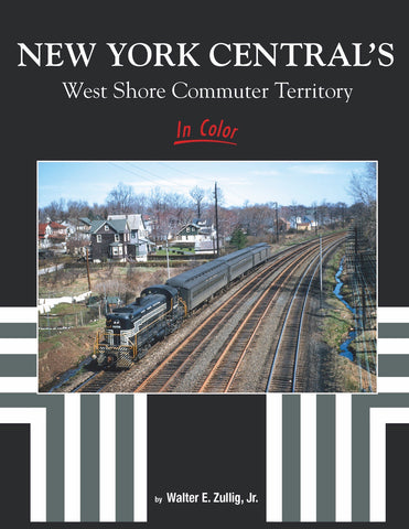 New York Central's West Shore Commuter Territory In Color<br><i><small>Available March 1, 2018</small></i>