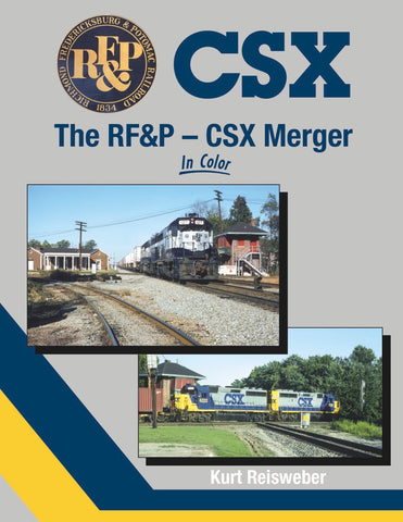 The RF&P - CSX Merger In Color<br><i><small>Available April 1, 2018</small></i>