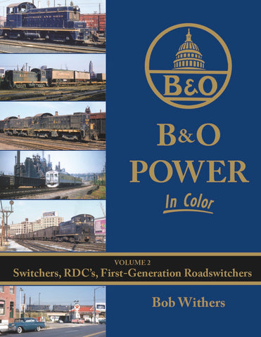 B&O Power In Color Volume 2: Switchers, RDC's, First-Generation Roadswitchers<br><i><small>Available June 1, 2018</small></i>