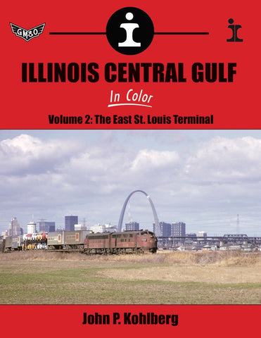 Illinois Central Gulf In Color Volume 2: The East St. Louis Terminal<br><i><small>Available July 1, 2018</small></i>