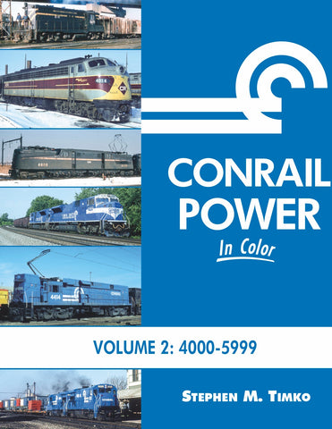 Conrail Power In Color Volume 2: 4000-5999<br><i><small>Available July 1, 2018</small></i>