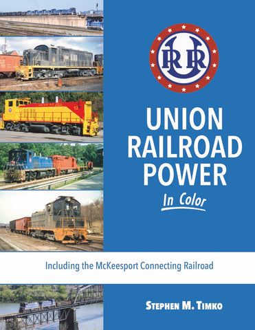 Union Railroad Power In Color<br><i><small>Available August 1, 2018</small></i>