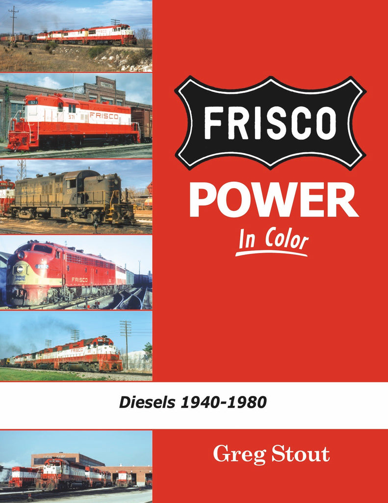 Frisco Power In Color Diesels: 1940-1980<br><i><small>Available August 1, 2018</small></i>