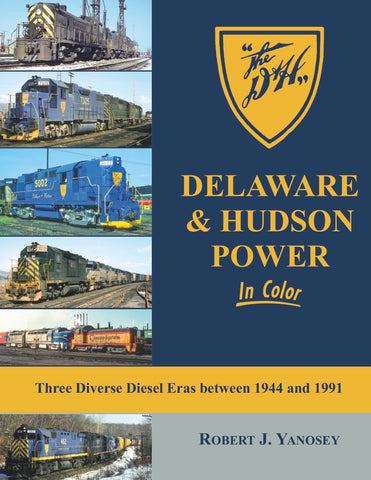 Delaware & Hudson Power In Color: Three Diverse Diesel Eras Between 1944 and 1991<br><i><small>Available September 1, 2018</small></i>