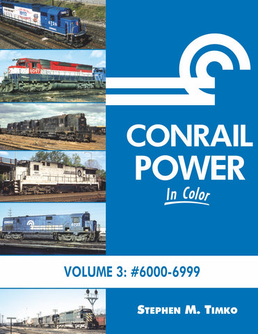 Conrail Power In Color Volume 3: #6000-6999<br><i><small>Available October 1, 2018</small></i>