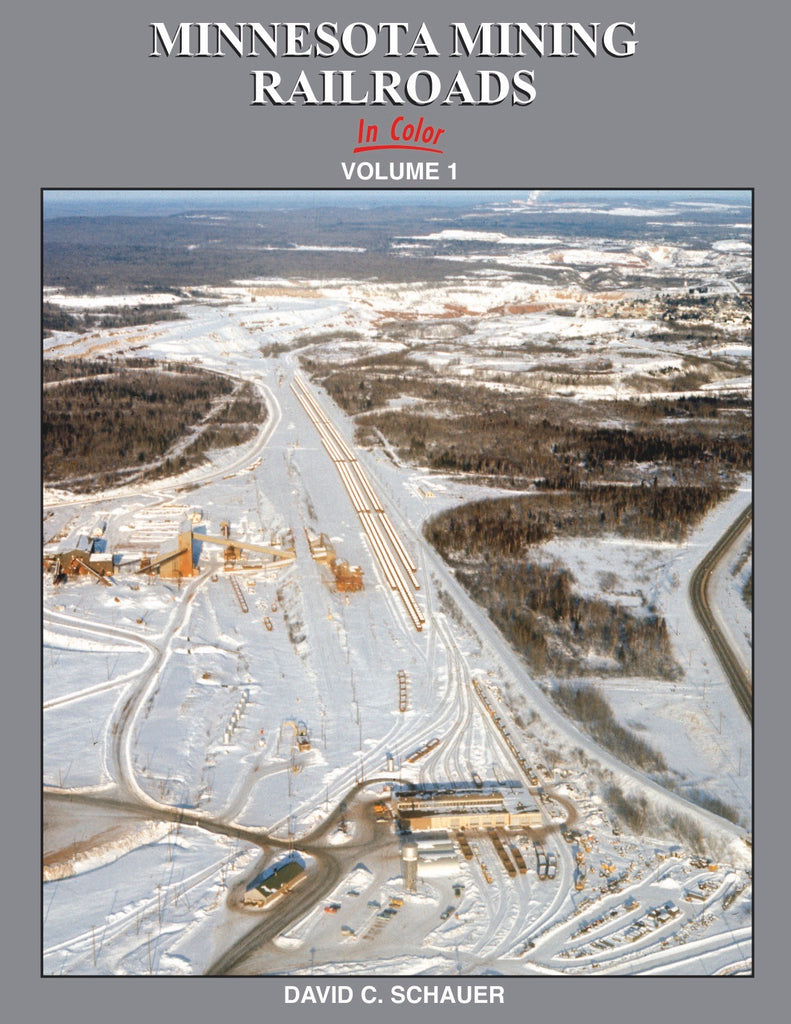 Minnesota Mining Railroads In Color Volume 1<br><i><small>Available November 15, 2018</small></i><br><i><font color=3C8D0D>Holiday Release!</i></font>