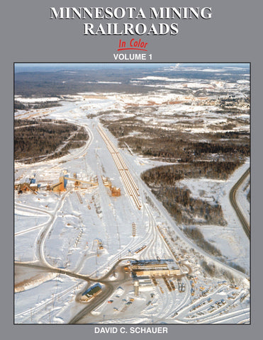 Minnesota Mining Railroads In Color Volume 1<br><i><small>Available November 15, 2018</small></i>