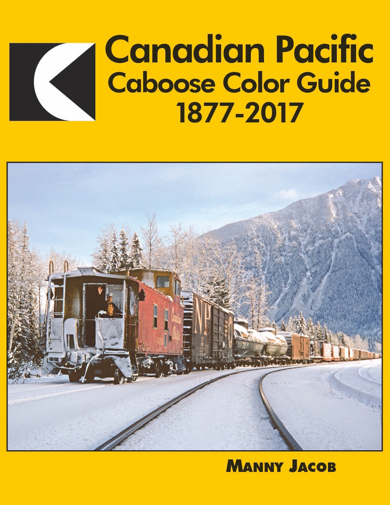 Canadian Pacific Caboose Color Guide 1877-2017<br><i><small>Available November 15, 2018</small></i><br><i><font color=3C8D0D>Holiday Release!</i></font>